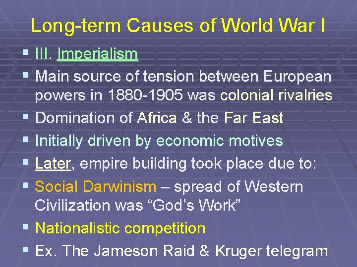 Long-term Causes of World War I § III. Imperialism § Main source of tension
