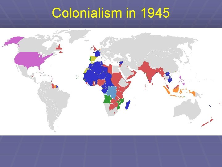 Colonialism in 1945