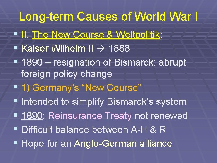 Long-term Causes of World War I § II. The New Course & Weltpolitik: §