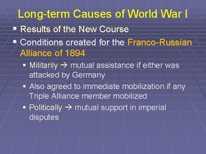 Long-term Causes of World War I § Results of the New Course § Conditions