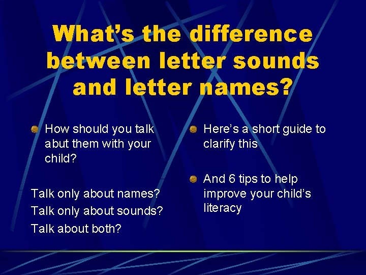 What's the difference between letter sounds and letter names? How should you talk abut
