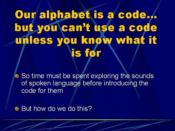 Our alphabet is a code… but you can't use a code unless you know