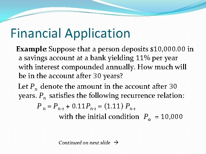 Financial Application Example: Suppose that a person deposits $10, 000. 00 in a savings