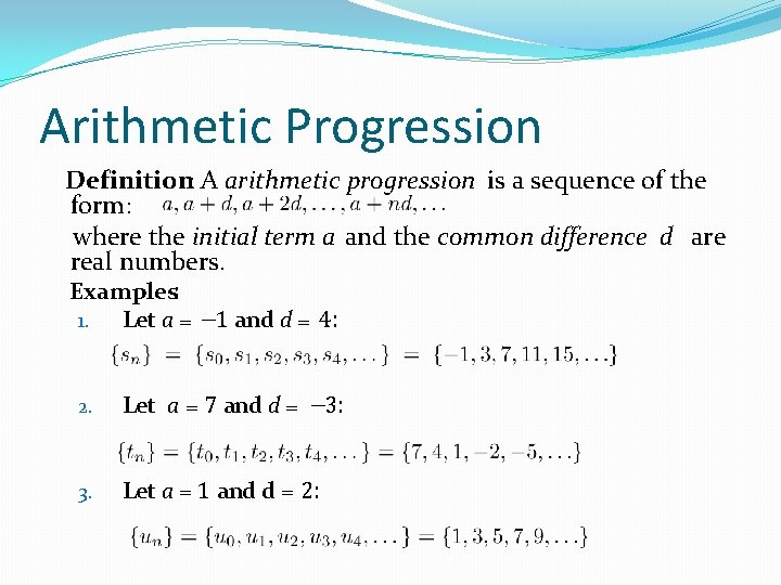 Arithmetic Progression Definition: A arithmetic progression is a sequence of the form: where the