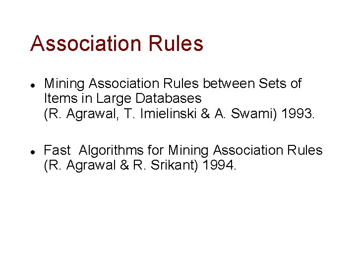 Association Rules l l Mining Association Rules between Sets of Items in Large Databases