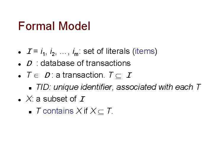 Formal Model l I = i 1, i 2, …, im: set of literals