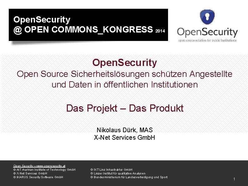 Open. Security @ OPEN COMMONS_KONGRESS 2014 Open. Security Open Source Sicherheitslösungen schützen Angestellte und