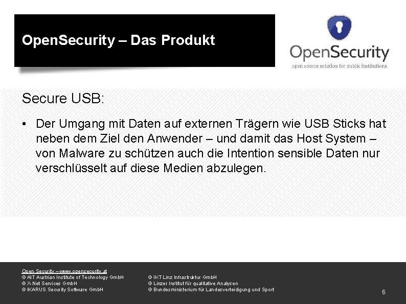 Open. Security – Das Produkt Secure USB: • Der Umgang mit Daten auf externen