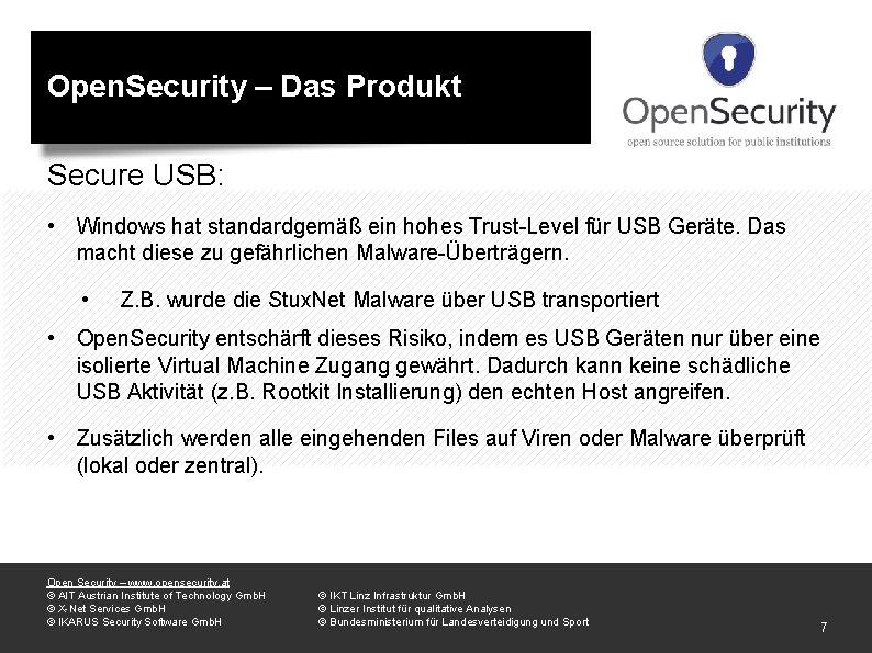 Open. Security – Das Produkt Secure USB: • Windows hat standardgemäß ein hohes Trust-Level