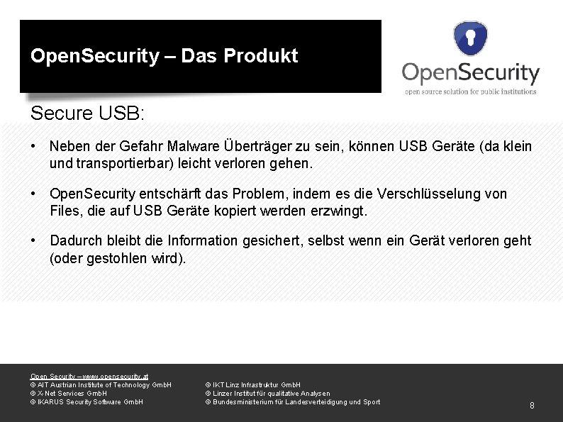 Open. Security – Das Produkt Secure USB: • Neben der Gefahr Malware Überträger zu