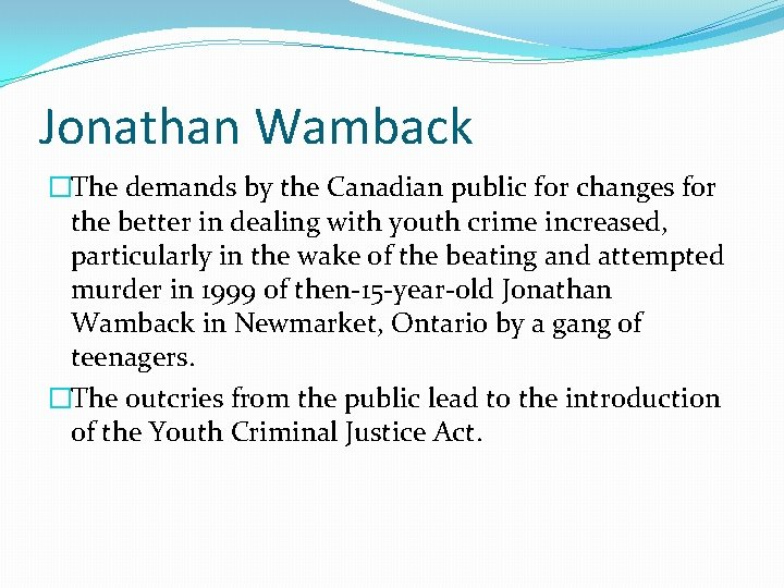 Jonathan Wamback �The demands by the Canadian public for changes for the better in