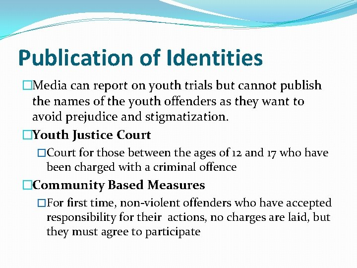 Publication of Identities �Media can report on youth trials but cannot publish the names