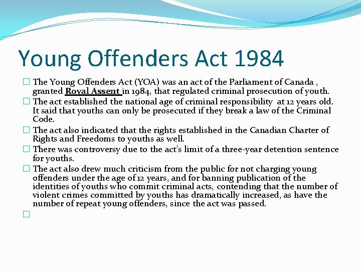 Young Offenders Act 1984 � The Young Offenders Act (YOA) was an act of