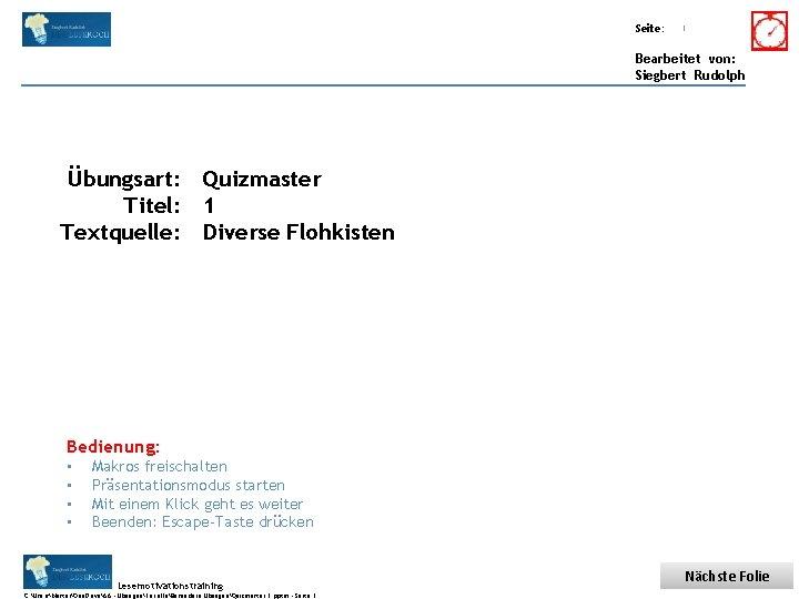 Übungsart: Titel: Seite: Quelle: 1 Bearbeitet von: Siegbert Rudolph Übungsart: Quizmaster Titel: 1 Textquelle: