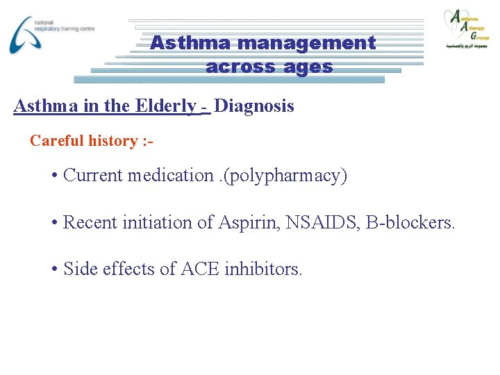Asthma management across ages Asthma in the Elderly - Diagnosis Careful history : -