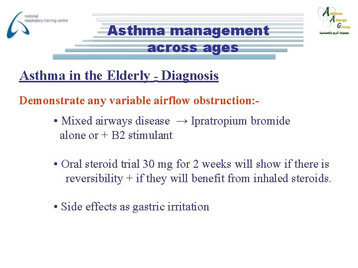 Asthma management across ages Asthma in the Elderly - Diagnosis Demonstrate any variable airflow