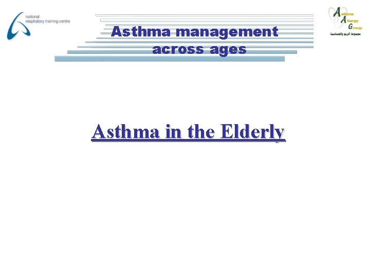 Asthma management across ages Asthma in the Elderly