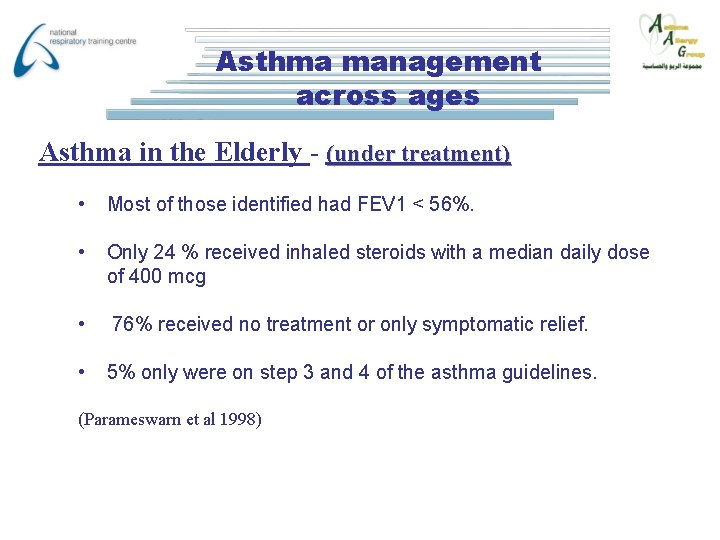 Asthma management across ages Asthma in the Elderly - (under treatment) • Most of