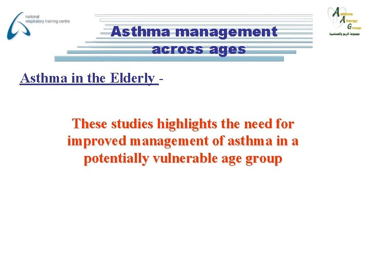 Asthma management across ages Asthma in the Elderly These studies highlights the need for