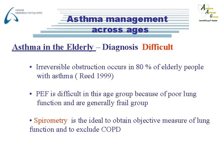 Asthma management across ages Asthma in the Elderly – Diagnosis Difficult • Irreversible obstruction