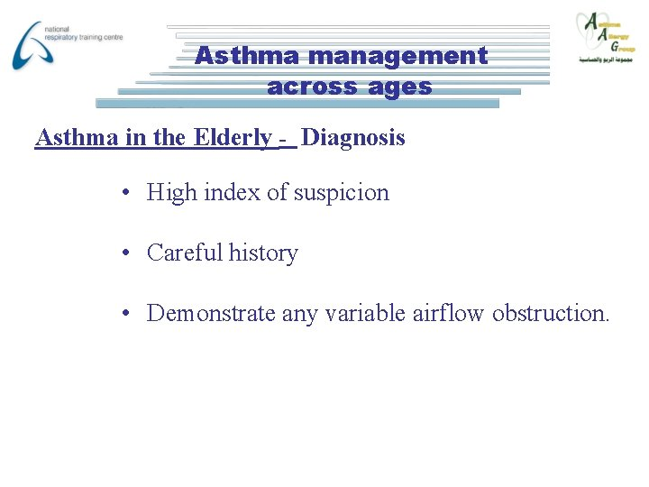 Asthma management across ages Asthma in the Elderly - Diagnosis • High index of