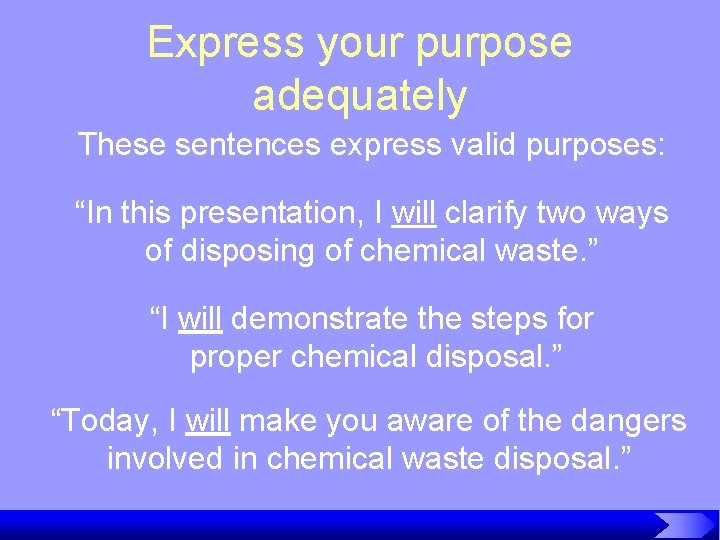 """Express your purpose adequately These sentences express valid purposes: """"In this presentation, I will"""