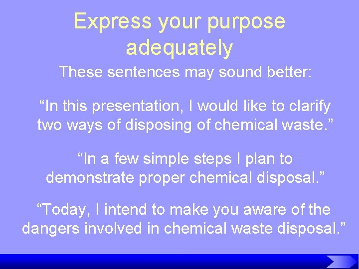 """Express your purpose adequately These sentences may sound better: """"In this presentation, I would"""