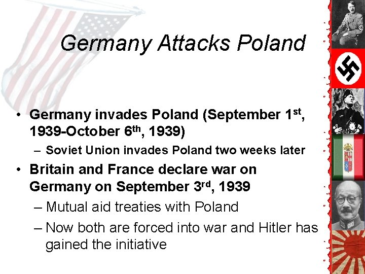 Germany Attacks Poland • Germany invades Poland (September 1 st, 1939 -October 6 th,