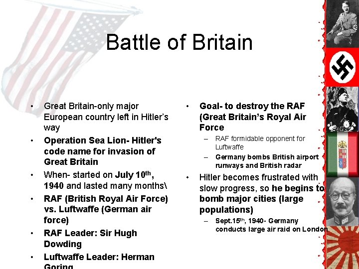 Battle of Britain • • • Great Britain-only major European country left in Hitler's