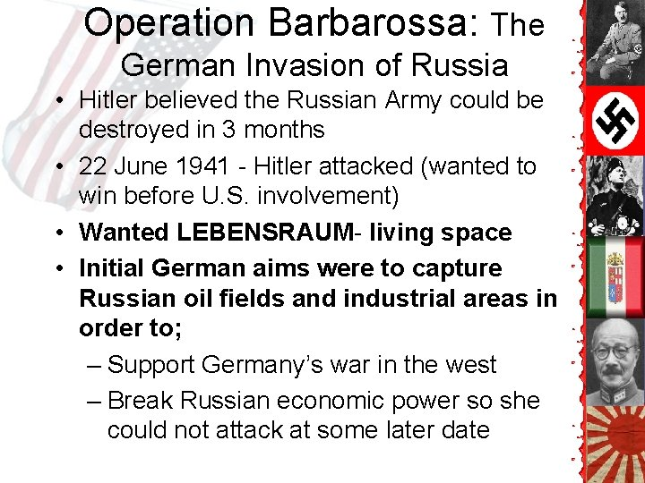 Operation Barbarossa: The German Invasion of Russia • Hitler believed the Russian Army could
