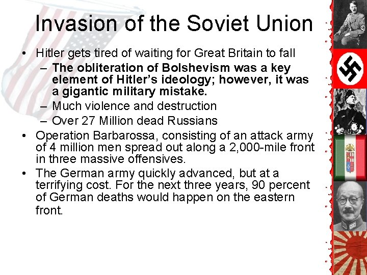 Invasion of the Soviet Union • Hitler gets tired of waiting for Great Britain
