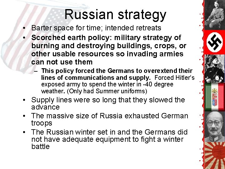 Russian strategy • Barter space for time; intended retreats • Scorched earth policy: military