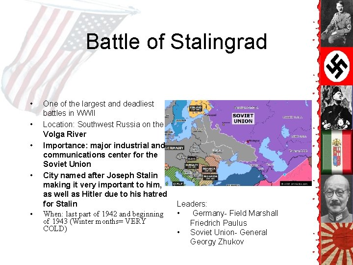 Battle of Stalingrad • • • One of the largest and deadliest battles in