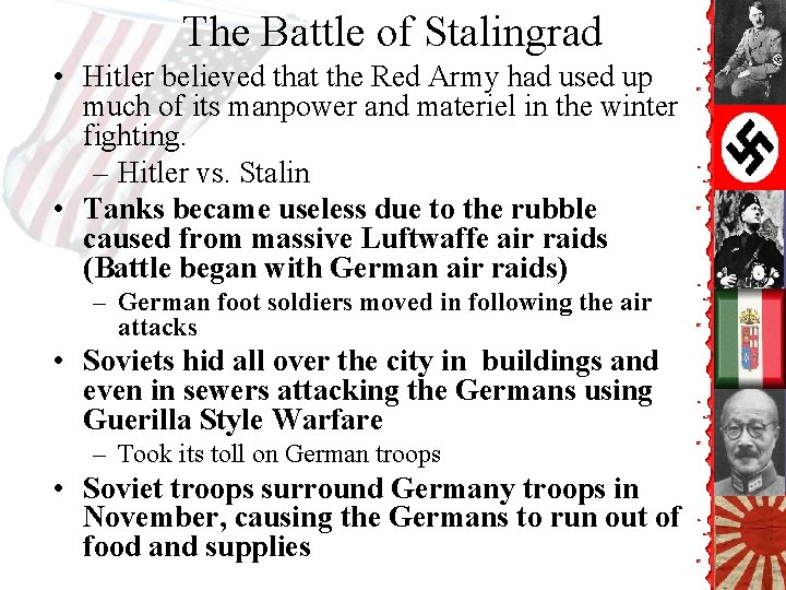 The Battle of Stalingrad • Hitler believed that the Red Army had used up