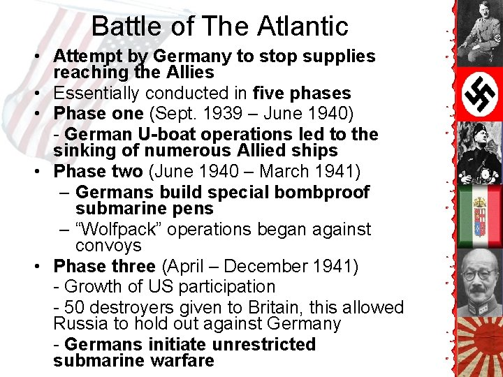 Battle of The Atlantic • Attempt by Germany to stop supplies reaching the Allies