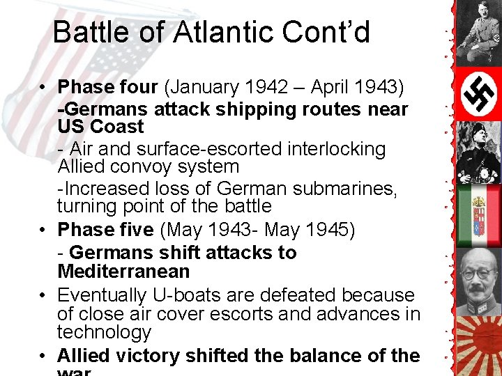 Battle of Atlantic Cont'd • Phase four (January 1942 – April 1943) -Germans attack