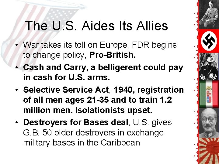 The U. S. Aides Its Allies • War takes its toll on Europe, FDR