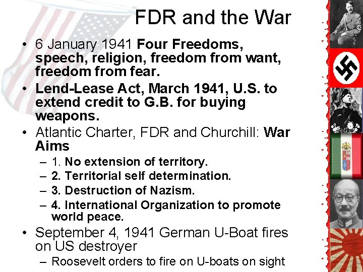 FDR and the War • 6 January 1941 Four Freedoms, speech, religion, freedom from