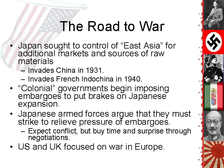 """The Road to War • Japan sought to control of """"East Asia"""" for additional"""