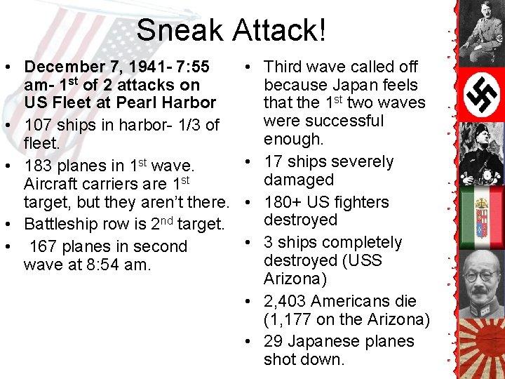 Sneak Attack! • December 7, 1941 - 7: 55 am- 1 st of 2