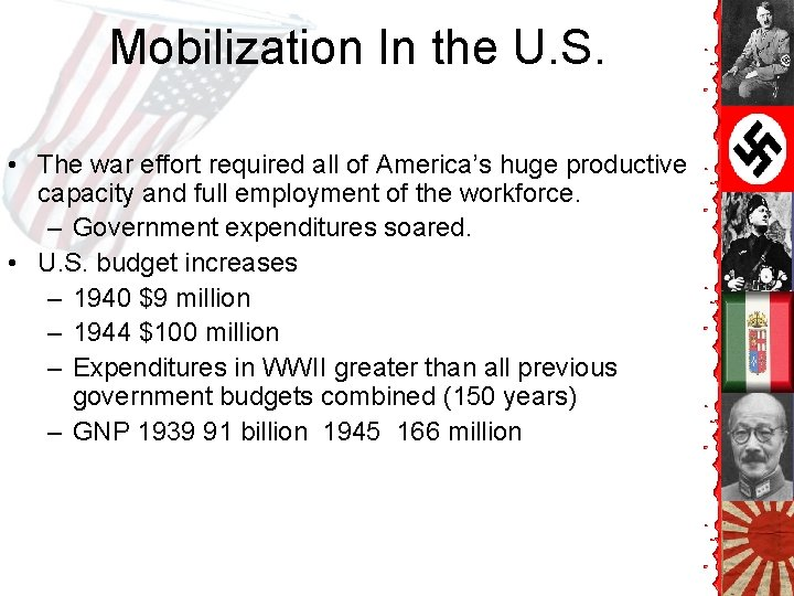 Mobilization In the U. S. • The war effort required all of America's huge