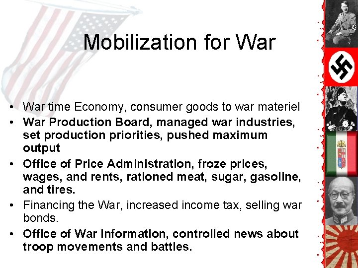 Mobilization for War • War time Economy, consumer goods to war materiel • War