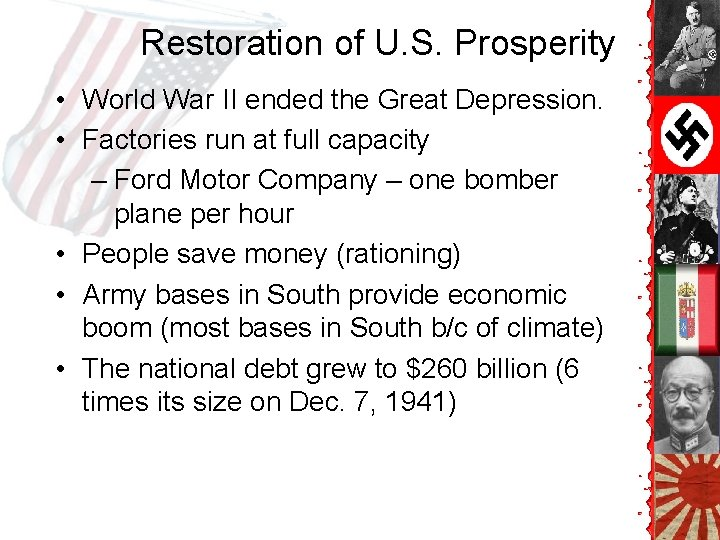 Restoration of U. S. Prosperity • World War II ended the Great Depression. •