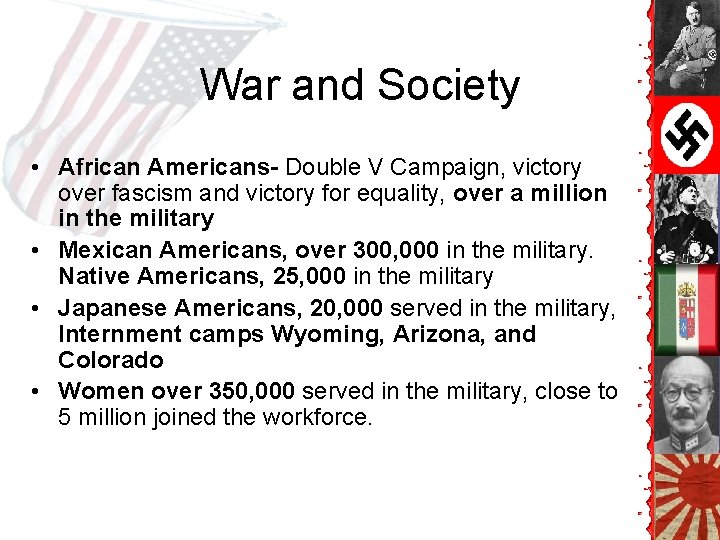 War and Society • African Americans- Double V Campaign, victory over fascism and victory