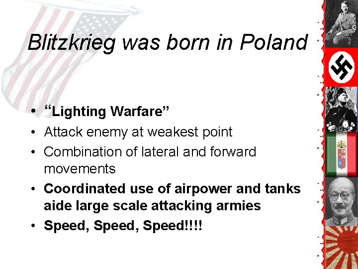 "Blitzkrieg was born in Poland • ""Lighting Warfare"" • Attack enemy at weakest point"