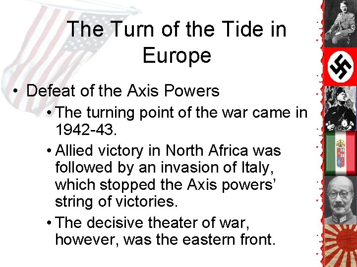 The Turn of the Tide in Europe • Defeat of the Axis Powers •