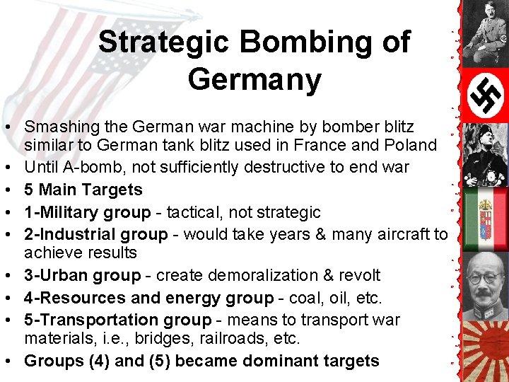 Strategic Bombing of Germany • Smashing the German war machine by bomber blitz similar