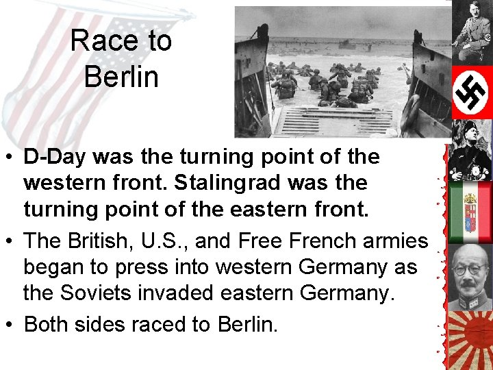 Race to Berlin • D-Day was the turning point of the western front. Stalingrad