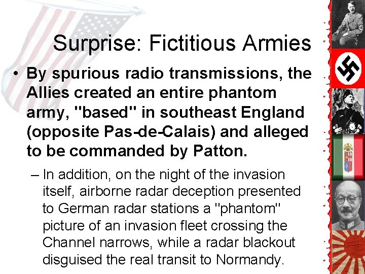 Surprise: Fictitious Armies • By spurious radio transmissions, the Allies created an entire phantom