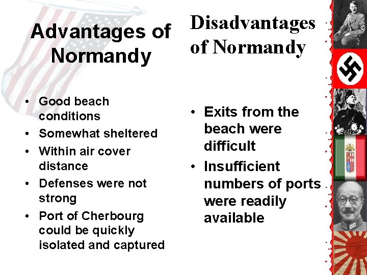 Disadvantages Advantages of of Normandy • Good beach conditions • Somewhat sheltered • Within
